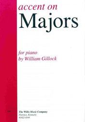 The Willis Music Company ACCENT ON MAJORS by W.Gillock / piano