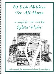 WOODS MUSIC&BOOKS, Inc. 50 Irish Melodies for All Harps arranged by Sylvia Woods