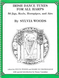 WOODS MUSIC&BOOKS, Inc. IRISH DANCE TUNES FOR ALL HARPS arranged by Sylvia Woods