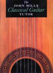 WISE PUBLICATIONS The John Mills Classical Guitar Tutor