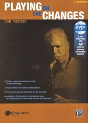 ALFRED PUBLISHING CO.,INC. Playing on the Changes by Bob Mintzer + DVD / Eb instruments