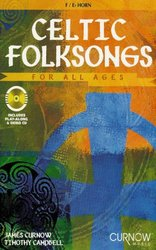 CURNOW MUSIC PRESS, Inc. CELTIC FOLKSONGS FOR ALL AGES + CD  lesní roh (F / Eb horn)