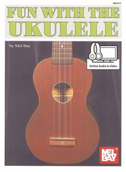 MEL BAY PUBLICATIONS FUN WITH THE UKULELE