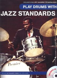 WISE PUBLICATIONS Play Drums With: JAZZ STANDARDS + CD