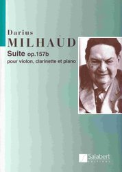 SALABERT EDITIONS Suite Op. 157b by Darius Milhaud for violin, clarinet&piano / partitura + party